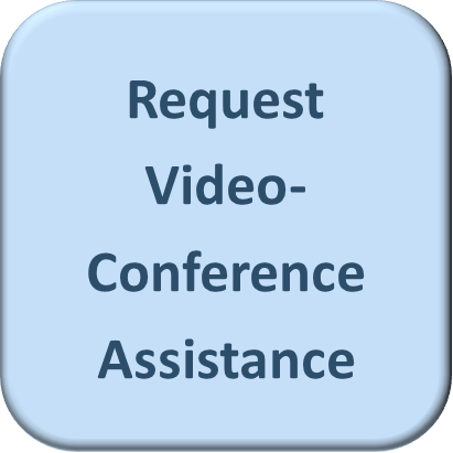Click here to request video-conference assistance.